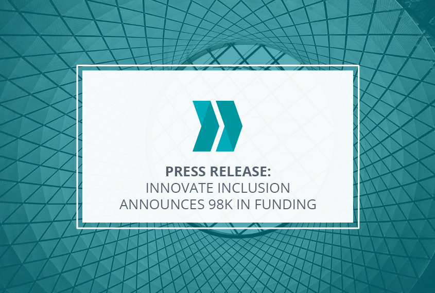 Innovate Inclusion Announces 98K in Funding